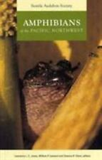 AMPHIBIANS OF THE PACIFIC NORTHWEST - JONES, LAWRENCE L. C. (EDT)/ LEONARD, WILL