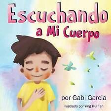 Escuchando a Mi Cuerpo: Una guía para ayudar a los niños entender la conexión en