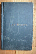 1850 THE LIFE OF JOHN ROBERTS *THE SOCIETY OF FRIENDS * Quakers