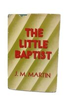 The Little Baptist by JM Martin Broadman Press Religious Vtg HCDJ COLLECTIBLE