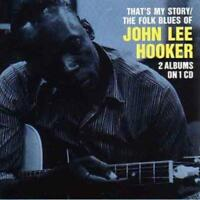JOHN LEE HOOKER - THAT'S MY STORY / THE FOLK BLUES OF 2 on 1 CD (New & Sealed)