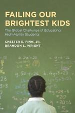 Failing Our Brightest Kids: The Global Challenge of Educating High-Ability Stud