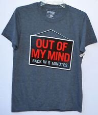 """Urban Pipline T shirt size Small """"Out of my Mind Back in 5 minutes"""""""