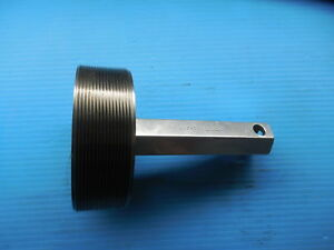 4 5/8 12 UN THREAD PLUG GAGE 4.625 GO ONLY P.D. = 4.5709 MACHINE INSPECTION TOOL