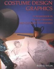 Costume Design Graphics : A Workbook in Drawing and Clothing Techniques