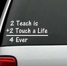 To TEACH TEACHER Quote STICKER VINYL DECAL for CAR SUV WINDOW or LAPTOP