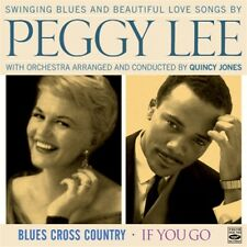 Peggy Lee: BLUES CROSS COUNTRY + IF YOU GO (2 LPS ON 1 CD)