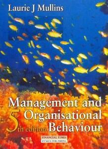 Management and Organisational Behaviour By Laurie J. Mullins. 9780273635529