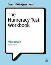 (Very Good)-The Numeracy Test Workbook: Everything You Need for a Successful Pro