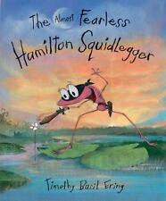 The Almost Fearless Hamilton Squidlegger by Timothy Basil Ering (2014, Picture B