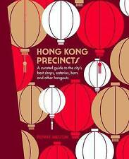 Honk Kong Precincts: A Curated Guide to the City's Best Shops, Eateries, Bars an
