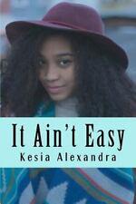 It Ain't Easy: Short stories, Alexandra, Kesia, Very Good Book
