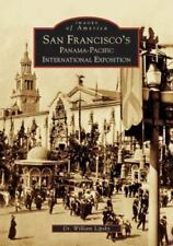 Images of America: San Francisco's Panama-Pacific International Exposition by...