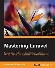 NEW Mastering Laravel by Christopher John Pecoraro