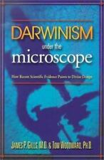 Darwinism Under the Microscope: How Recent Scientific Evidence Points to Divine