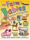 My Farm Babies Sticker Activity Book: Play and Learn with Stickers (My Sticker A