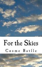For the Skies by Cosme Batlle (2017, Paperback)