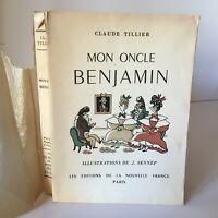 Claude Tillier MON ONCLE BENJAMIN ill. J. Sennep N° De La Nouvelle France 1944