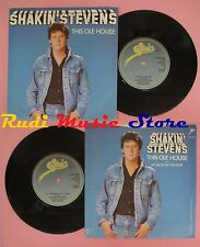 LP 45 7'' SHAKIN STEVENS This ole house Let me show you how EPIC(*) no cd mc dvd