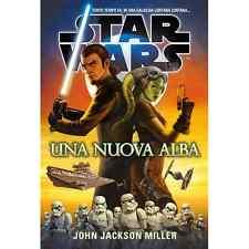 John Jackson Miller - Star Wars - Una Nuova Alba - libri narrativa