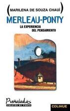 Merleau-Ponty : La Experiencia del Pensamiento by De Souza Chaum Marilena...