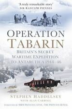 Operation Tabarin: Britain's Secret Wartime Expedition to Antarctica 1944-46 (Ha