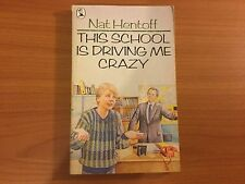 This School is Driving Me Crazy by Nat Hentoff (Paperback, 1980)