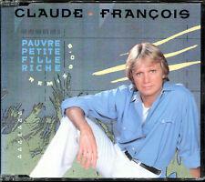 CLAUDE FRANCOIS - PAUVRE PETITE FILLE RICHE - REMIX 90's - RARE CD MAXI [366]
