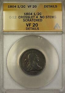 1804 Crosslet 4 No Stems Draped Bust 1/2c Coin C-12 ANACS VF- 20 Details Scrt RL