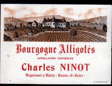 """RULLY (71) ETIQUETTE ANCIENNE de VIN BOURGOGNE ALLIGOTES """"Charles NINOT"""""""