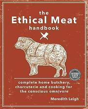 The Ethical Meat Handbook Meredith Leigh 9780865717923