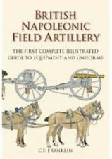 British Napoleonic Field Artillery by Carl Franklin (2007, Hardcover)