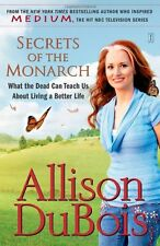 Secrets of the Monarch: What the Dead Can Teach Us About Living a Better Life by