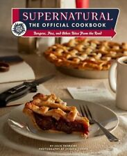 Supernatural: The Official Cookbook: Burgers, Pies, and Other Bites from the