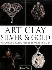 Art Clay Silver & Gold: 18 Unique Jewelry Pieces to Make in a Day, , Acceptable