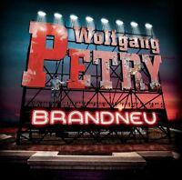 WOLFGANG PETRY - BRANDNEU  CD NEU