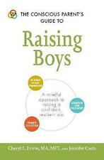 The Conscious Parent's Guide to Raising Boys: A mindful approach to raising a co
