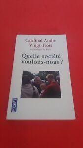 Quelle société voulons-nous ? - Cardinal André Ving-Trois