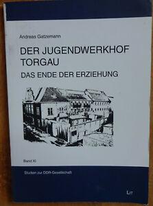 DDR Der JUGENDWERKHOF Torgau das Ende der Erziehung OPFEr Menschenverachtung OST