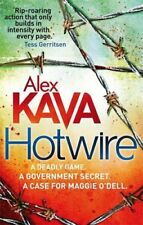 Hotwire (Maggie O'Dell) By Alex Kava. 9780751543650