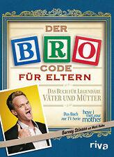 Der Bro Code für Eltern HOW I MET YOUR MOTHER Kult Fernseh Serie Buch Matt Kuhn