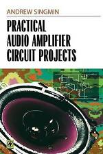 Practical Audio Amplifier Circuit Projects by Andrew Singmin 9780750671491