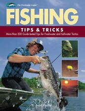Fishing Tips & Tricks: More Than 500 Guide-tested Tips for Freshwater and Saltwa