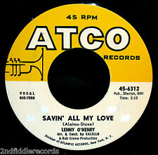 LENNY O'HENRY-Sweet Young Love-Rarer Northern Soul 45-ATCO #6312