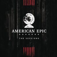 Music From The American Epic - The Sessions - Various Artists (NEW 2 x CD)