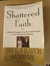 Shattered Faith: A Woman's Struggle to Stop the Catholic Church from Annulling