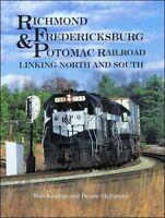 RICHMOND, FREDERICKSBURG & POTOMAC Railroad, Linking North and South (NEW BOOK)