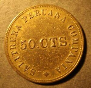 CHILE MINE TOKEN VALE EN PULPERIA 50 CENT TOKEN DATED 1874. SALITRERA PERUANA