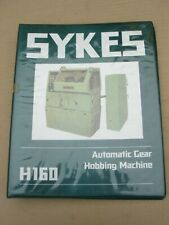 SYKES H160 AUTOMATIC GEAR HOBBING M/C OPERATING INSTRUCTIONS, MAINTENANCE MANUAL