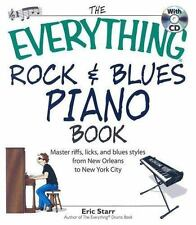 The Everything Rock & Blues Piano Book: Master Riffs, Licks, and Blues Styles fr